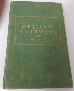 A School History of Aberdeenshire by Jim Buchan