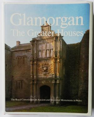 Glamorgan Greater Houses, Farmhouses & Cottages in two volumes