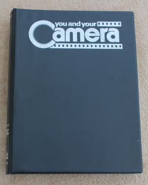 You and Your Camera. Issues 1-15 in Binder. Camera Tips.