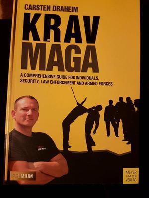 new Krav Maga: A Comprehensive Guide For Individuals, Security, Law Enforcement and Armed Forces