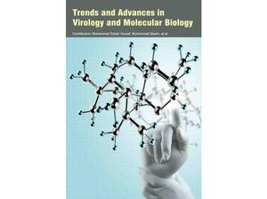 Trends and Advances in Virology and Molecular Biology in