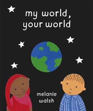 My World, Your World by Melanie Walsh (English) Paperback