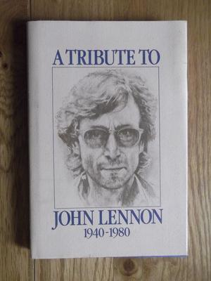A Tribute to John Lennon  - First Edition hardback published by Proteus Books