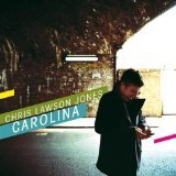 CHRIS LAWSON JONES - CAROLINA. CD. NEW CD.
