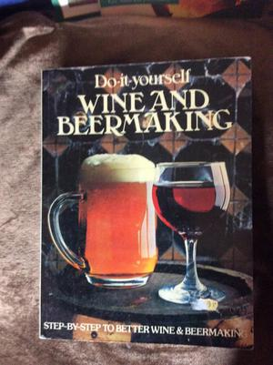 Do it yourself Wine and Beermaking