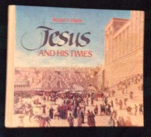 Jesus and His Times - Readers Digest edition