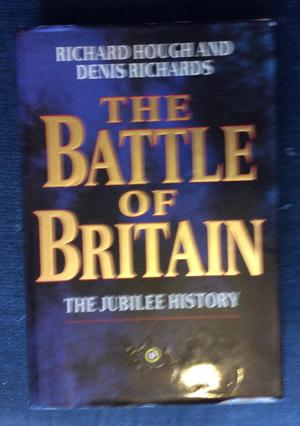 The Battle of Britain by Richard Hough and Denis Richards