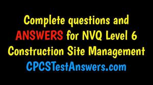 NVQ Level 6 Construction Site Management ANSWERS