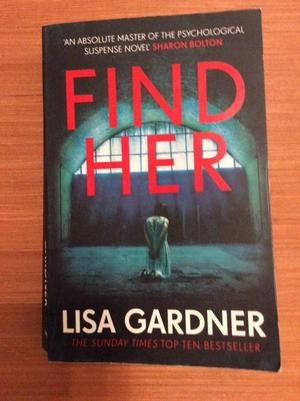 'Find Her' by Lisa Gardner...psychological drama you can't put down.