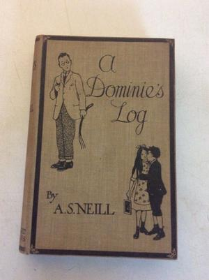 A Dominies log by a.s.neill  over 100 years old