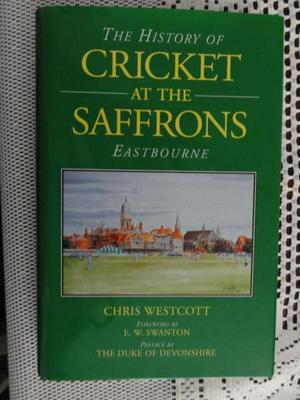 History of Cricket at Eastbourne Signed Book