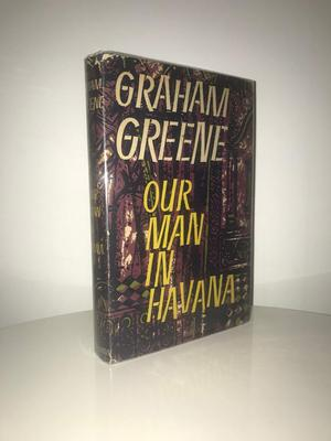 Our Man In Havana by Graham Greene (First Edition)