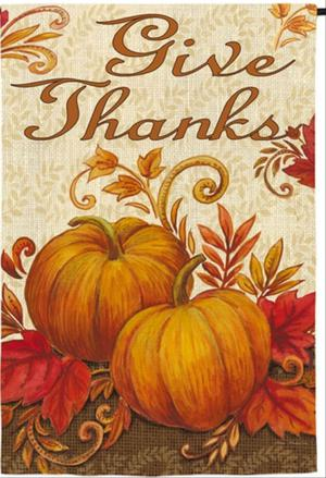 NEW EVERGREEN THANKSGIVING DOUBLE-SIDED GARDEN FLAG GIVE