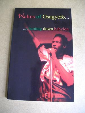PSALMS OF OSAGYEFO CHANTING DOWN BABYLON SIGNED BOOK.