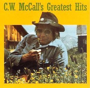 C.W. McCall - C.W. McCall's Greatest Hits CD NEW