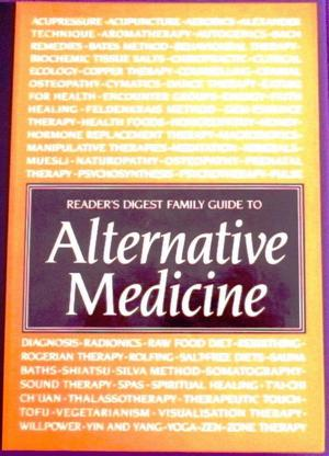 READERS DIGEST FAMILY GUIDE TO ALTERNATIVE MEDICINE.
