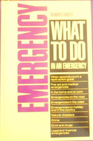 READERS DIGEST. WHAT TO DO IN AN EMERGENCY.