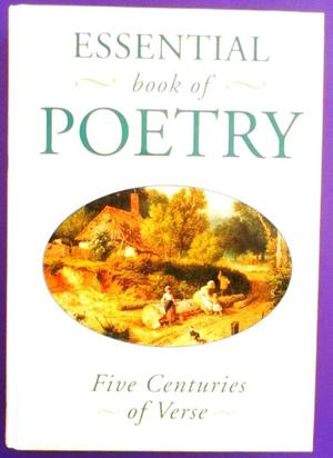 THE ESSENTIAL BOOK OF POETRY. FIVE CENTURIES OF VERSE