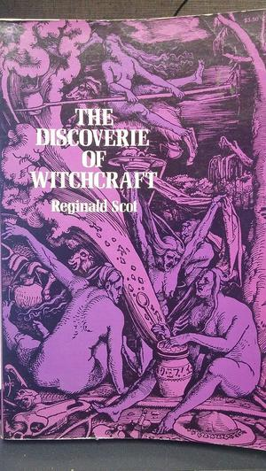 The Discoverie of Witchcraft [Book] REGINALD SCOT DOVER