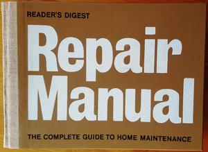 """Readers Digest """"Repair Manual"""" The Complete Guide to Home Maintenance"""