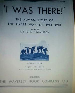 I Was There-The Human Story of the Great War of , by Sir John Hammerton,Volumes 1-4