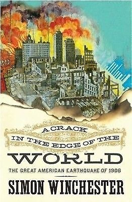 A Crack in the Edge of the World: The Great American Earthquake of