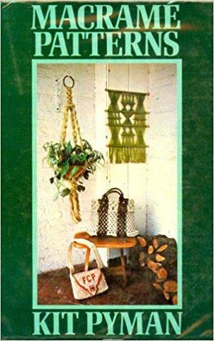 Macrame Patterns book by Kit Pyman