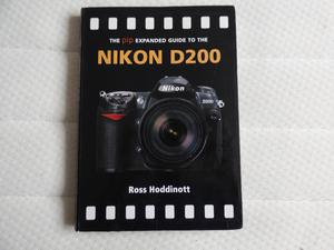 THE PIP EXP GUIDE TO THE NIKON D200 CAMERA