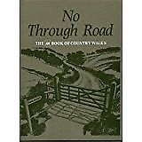 CONCISE EDITION OF NO THROUGH ROAD BY AA. BOOK OF COUNTRY WALKS.HARD PLASTIC COVER.