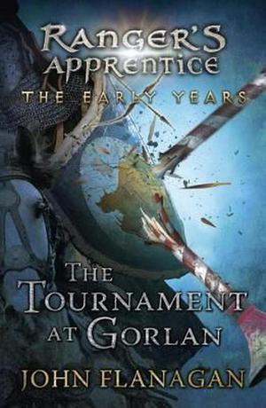 The Tournament at Gorlan by John Flanagan (English)