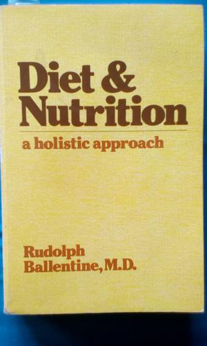 Diet and nutrition a holistic approach
