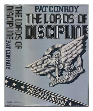 The Lords of Discipline by Conroy, Pat Hardback Book