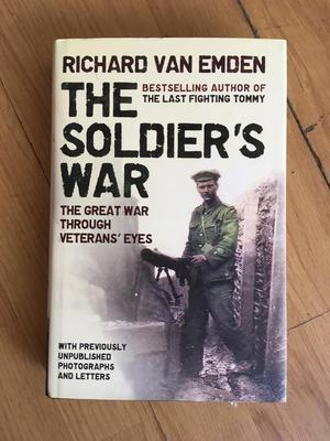"""The Soldiers War"" by Richard Van Emden, hardback"