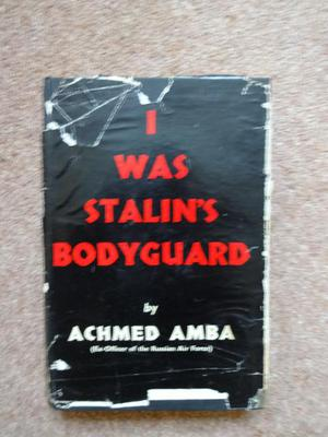 'I Was Stalin's Bodyguard' by Achmed Amba.