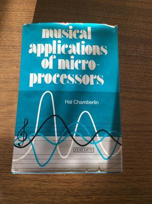 Musical Applications of Microprocessors by Hal Chamberlain  Hardback