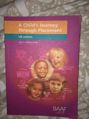 A child's journey through placement- UK edition. Written by Dr Vera Fahlberg