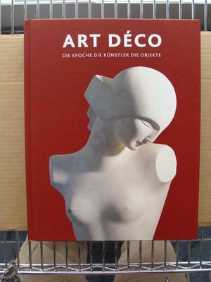 Book: Art Deco - Die Epoche, Die Künstler, Die Objekte -