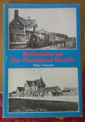 "REFLECTIONS ON THE ""PORTIHEAD BRANCH"" RAILWAY BOOK."