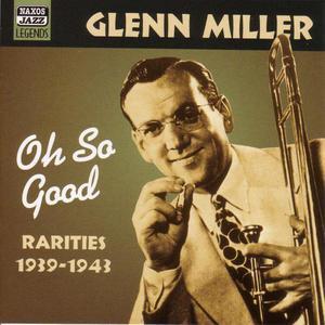 Glenn Miller - Oh So Good CD Naxos Jazz NEW