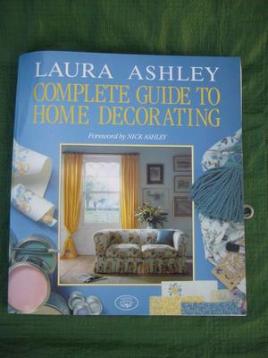 Complete Guide to Home Decorating by Laura Ashley