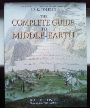 The complete guide to Middle Earth. JRR Tolkien, Robert Foster, Ted Nasmith.  book hardback