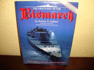 The Discovery of the Bismarck by Robert D Ballard. Hardback - Very good condition.