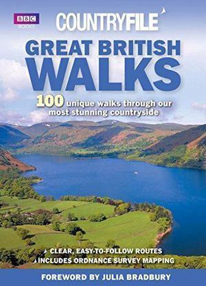 "Great British Walks: ""Countryfile"" - 100 Unique Walks"