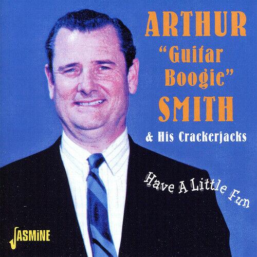 Arthur 'Guitar Boogie' Smith: Have a Little Fun CD ()