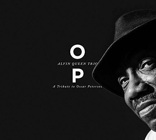 ALVIN QUEEN TRIO - OP A TRIBUTE TO OSCAR PETERSON [CD]