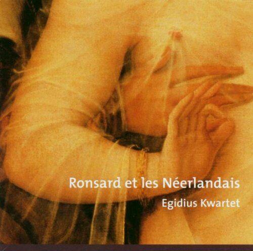 EGIDIUS KWARTET - RONSARD ET LES NEERLANDAIS [CD]