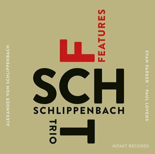 FEATURES - SCHLIPPENBACH TRIO [CD]