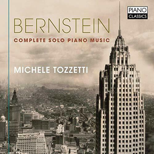 MICHELE TOZZETTI - BERNSTEINCOMPL ETE SOLO PIANO MUSIC [CD]