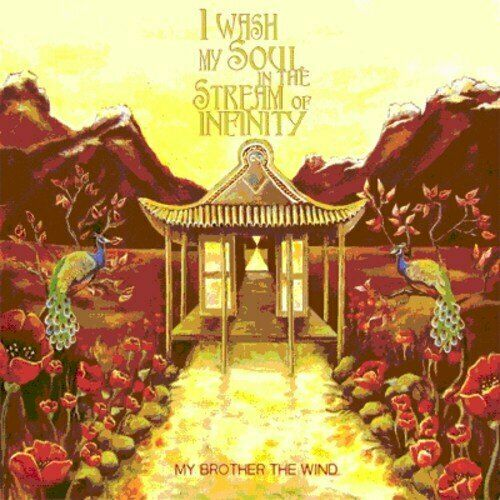 MY BROTHER THE WIND - I WASH MY SOUL IN THE STREAM OF