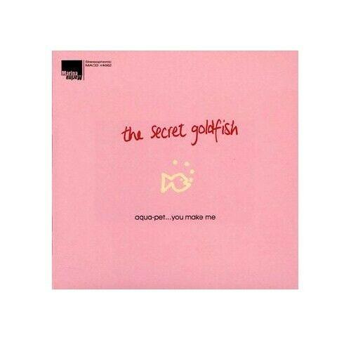 The Secret Goldfish - Aqua Pet You Make Me - The Secret